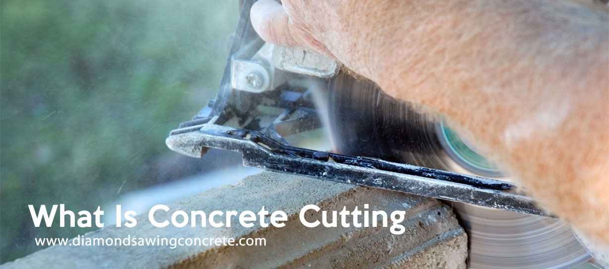 What Is Concrete Cutting ?