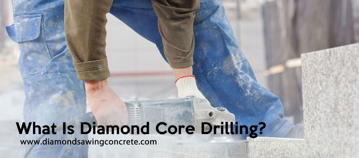 What Is Diamond Core Drilling?